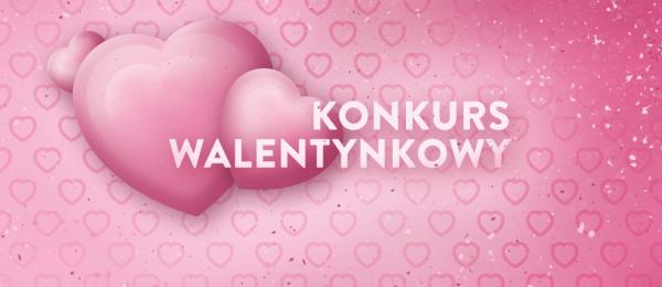 """Poetycki konkurs walentynkowy: """"Miłość pisana wierszem"""""""